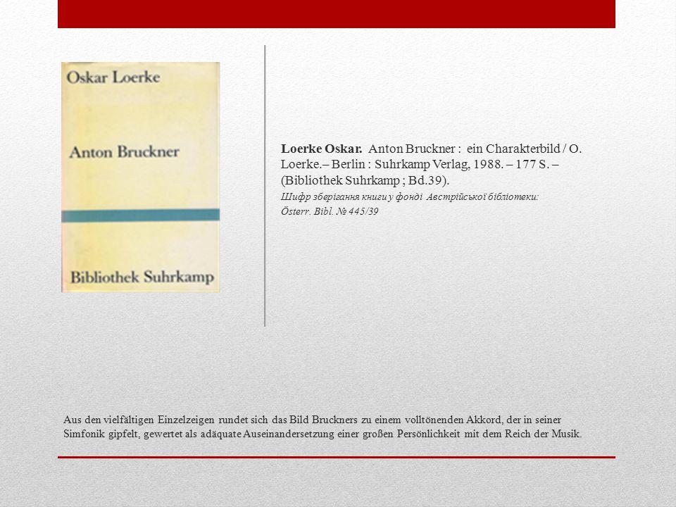 Aus den vielfältigen Einzelzeigen rundet sich das Bild Bruckners zu einem volltönenden Akkord, der in seiner Simfonik gipfelt, gewertet als adäquate Auseinandersetzung einer großen Persönlichkeit mit dem Reich der Musik.