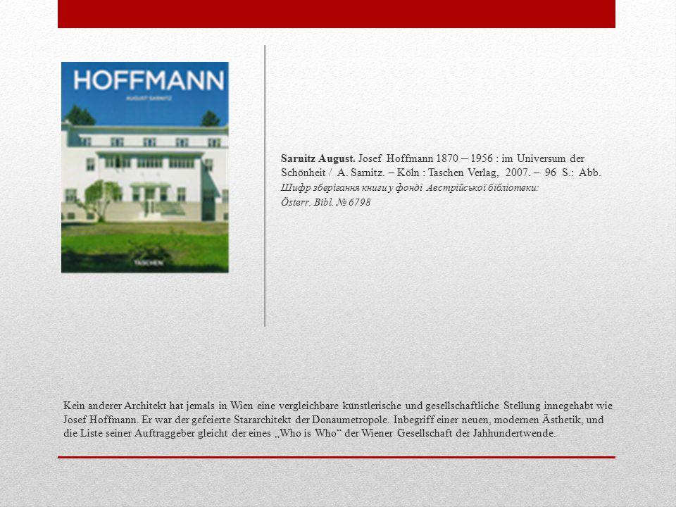 Kein anderer Architekt hat jemals in Wien eine vergleichbare künstlerische und gesellschaftliche Stellung innegehabt wie Josef Hoffmann.