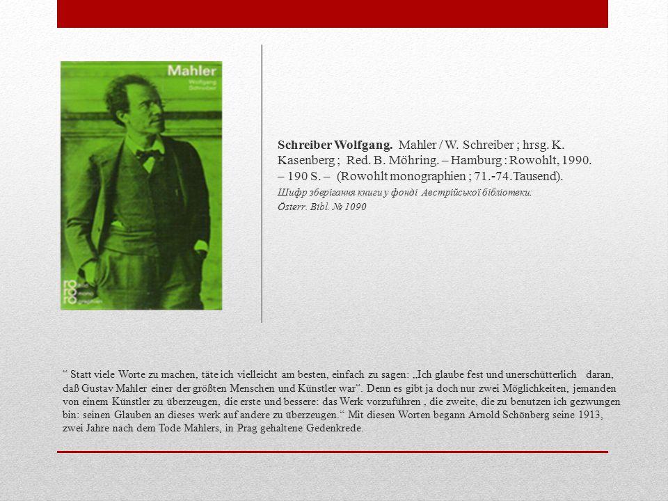 """Statt viele Worte zu machen, täte ich vielleicht am besten, einfach zu sagen: """"Ich glaube fest und unerschütterlich daran, daß Gustav Mahler einer der größten Menschen und Künstler war ."""