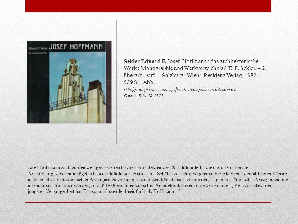 Josef Hoffmann zählt zu den wenigen österreichischen Architekten des 20.