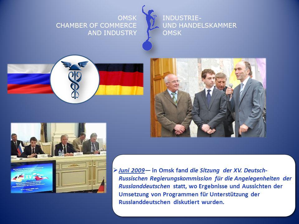 OMSK CHAMBER OF COMMERCE AND INDUSTRY INDUSTRIE- UND HANDELSKAMMER OMSK  Juni 2009— in Omsk fand die Sitzung der XV.