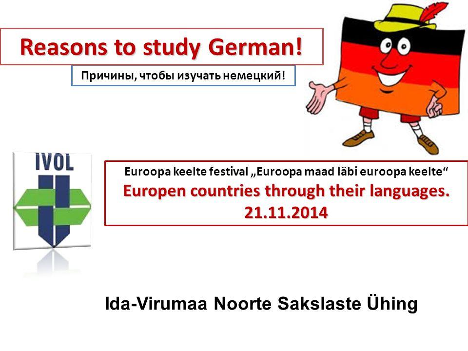 "Причины, чтобы изучать немецкий! Reasons to study German! Euroopa keelte festival ""Euroopa maad läbi euroopa keelte"" Europen countries through their l"