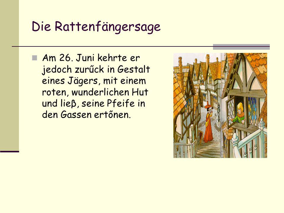 Die Rattenfängersage Am 26.