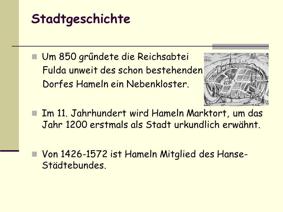 Stadtgeschichte Um 850 grűndete die Reichsabtei Fulda unweit des schon bestehenden Dorfes Hameln ein Nebenkloster.