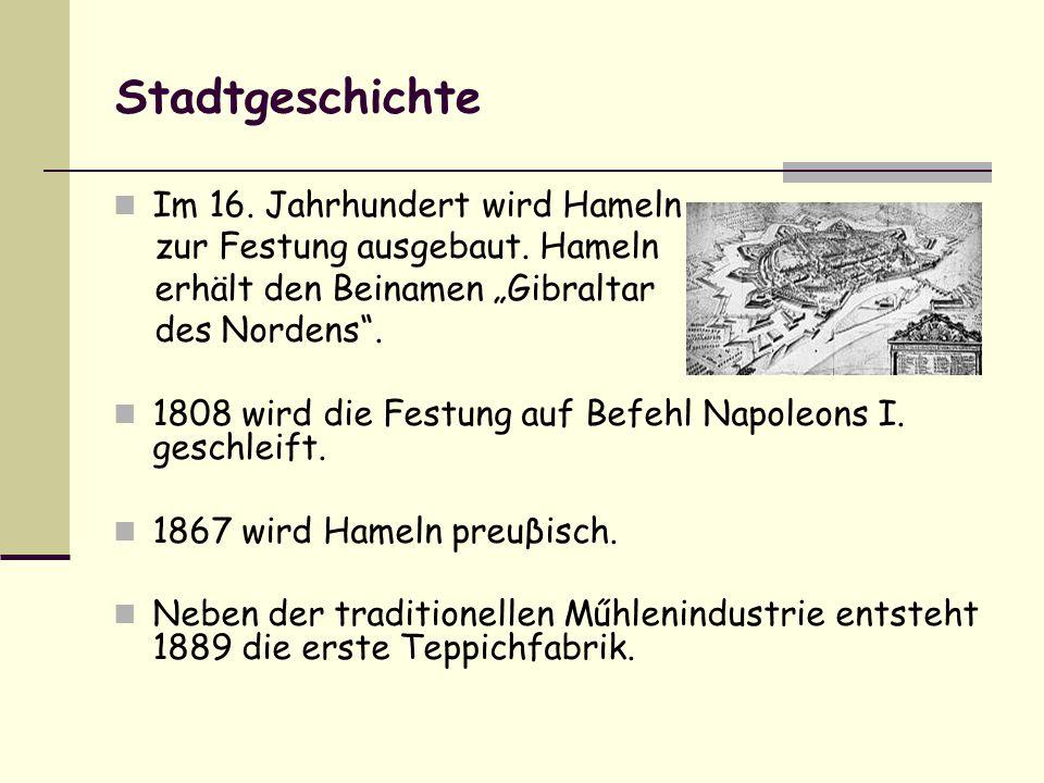 Stadtgeschichte Im 16.Jahrhundert wird Hameln zur Festung ausgebaut.