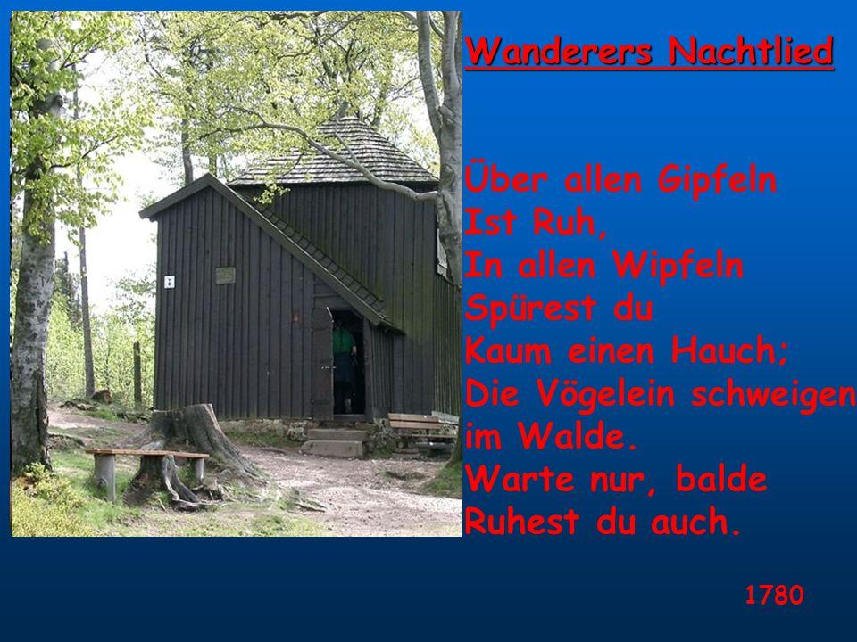 Wanderers Nachtlied Über allen Gipfeln Ist Ruh, In allen Wipfeln Spürest du Kaum einen Hauch; Die Vögelein schweigen im Walde. Warte nur, balde Ruhest