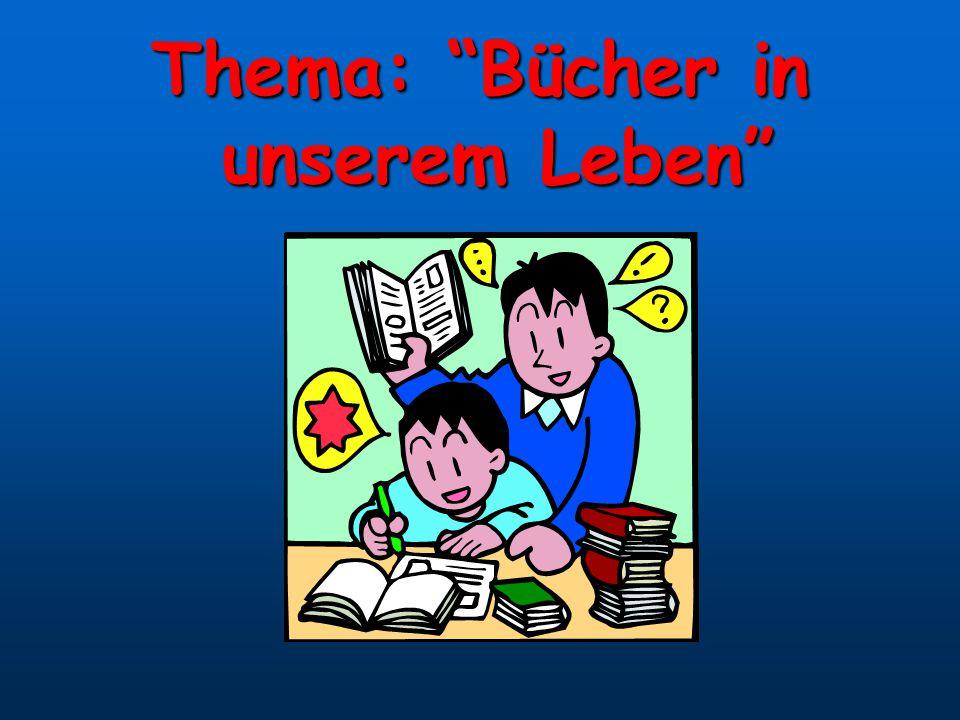 """Thema: """"Bücher in unserem Leben"""""""