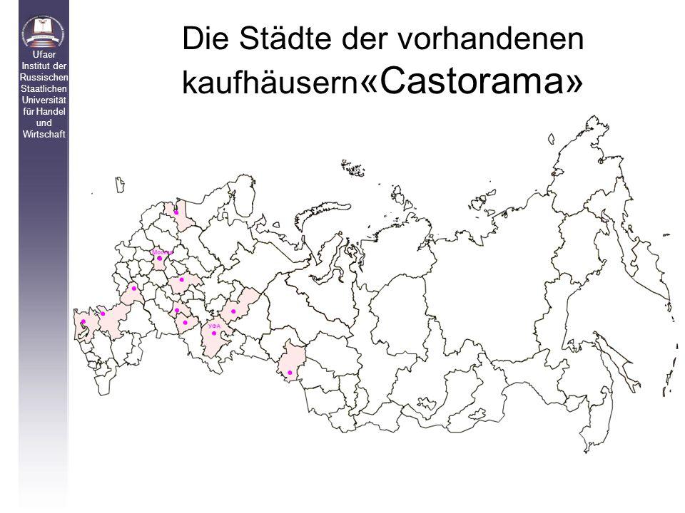 Die Städte der vorhandenen kaufhäusern «Castorama» Ufaer Institut der Russischen Staatlichen Universität für Handel und Wirtschaft