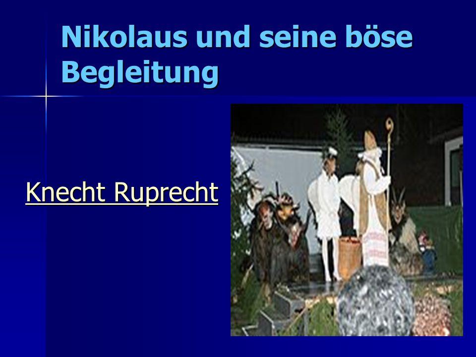 Nikolaus und seine böse Begleitung Knecht Ruprecht Knecht Ruprecht Knecht Ruprecht Knecht Ruprecht