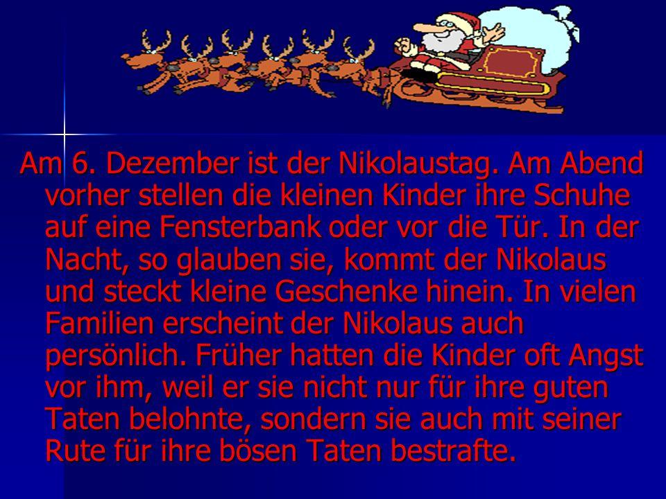 Am 6.Dezember ist der Nikolaustag.