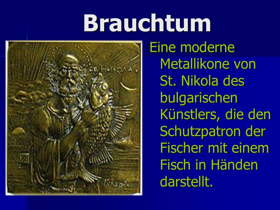 Brauchtum Brauchtum Eine moderne Metallikone von St.