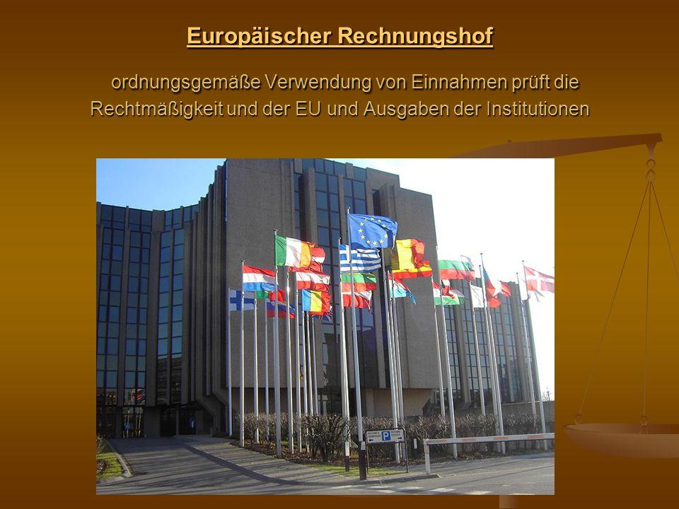 Europäischer Rechnungshof Europäischer Rechnungshof ordnungsgemäße Verwendung von Einnahmen prüft die Rechtmäßigkeit und der EU und Ausgaben der Insti