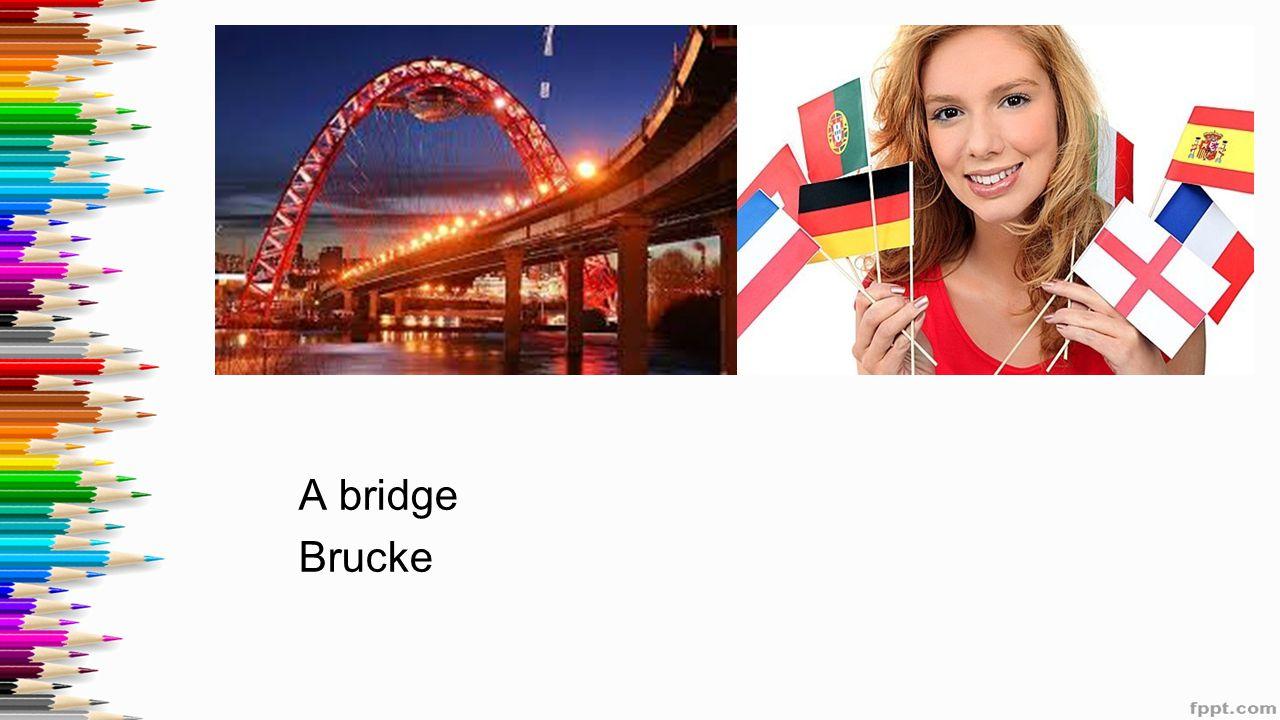 A bridge Brucke