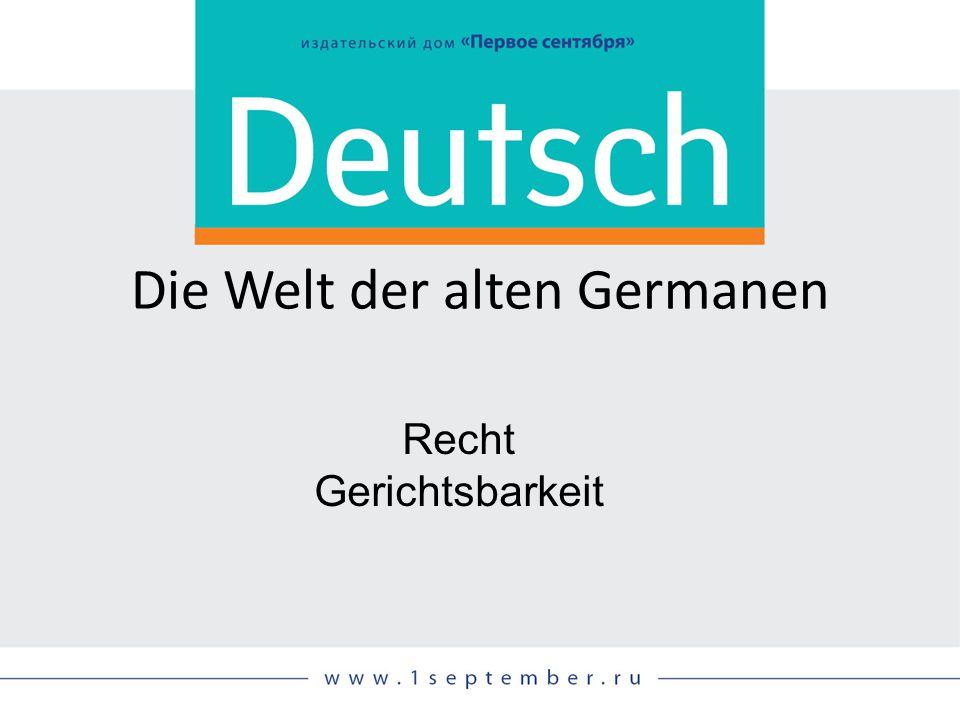 Die Welt der alten Germanen Recht Gerichtsbarkeit