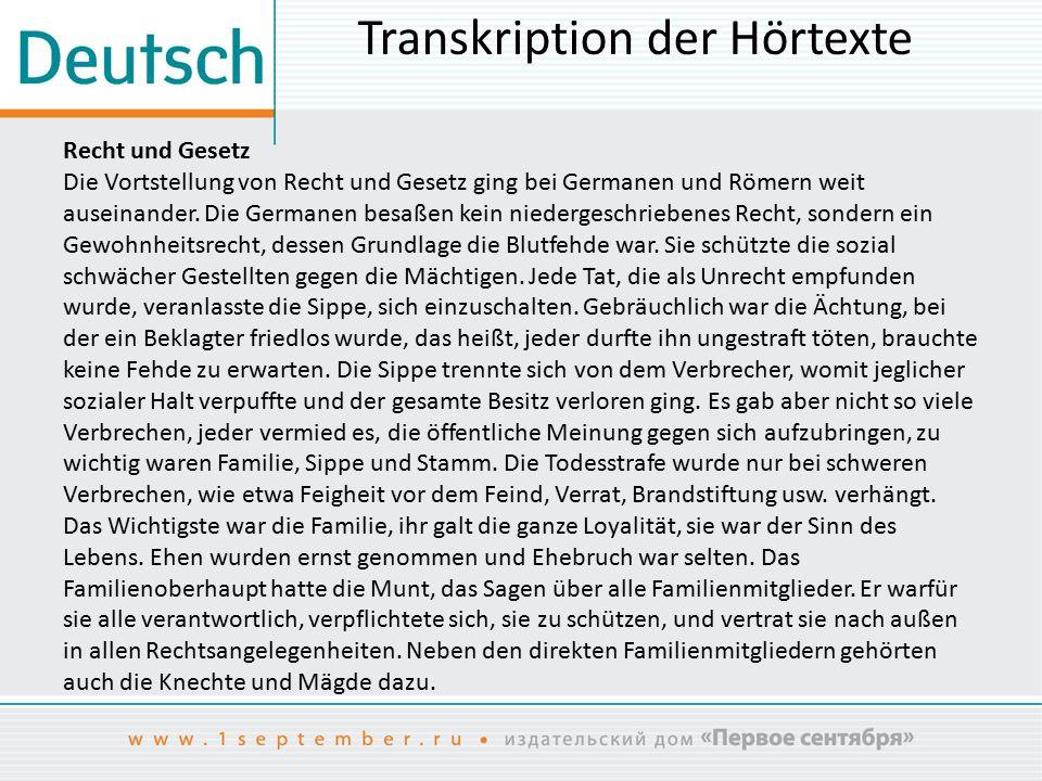 Transkription der Hörtexte Recht und Gesetz Die Vortstellung von Recht und Gesetz ging bei Germanen und Römern weit auseinander.