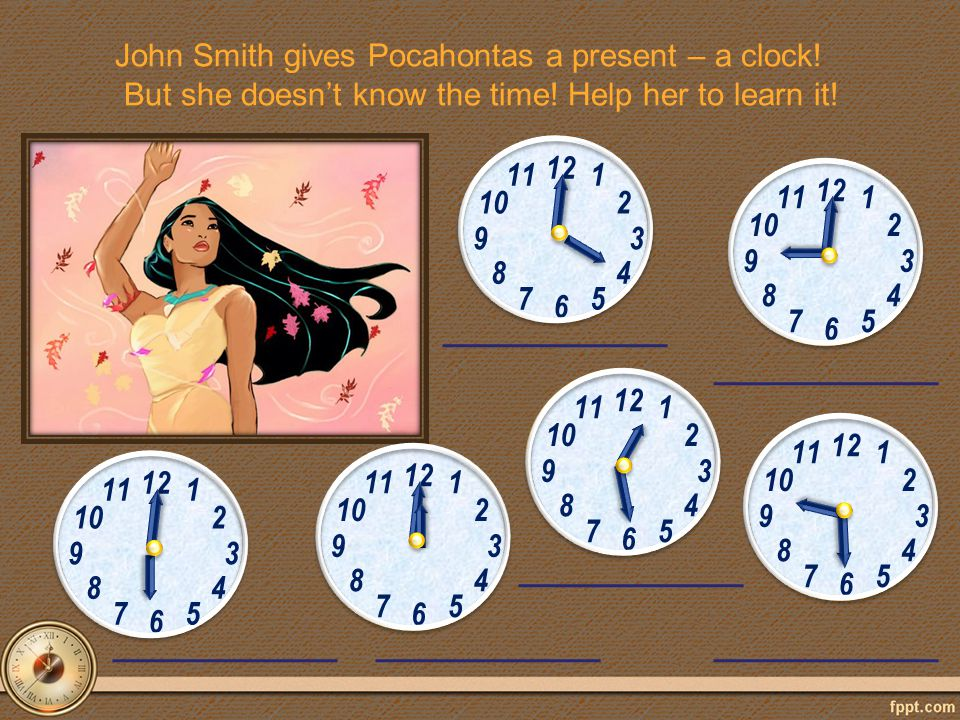 John Smith gives Pocahontas a present – a clock. But she doesn't know the time.