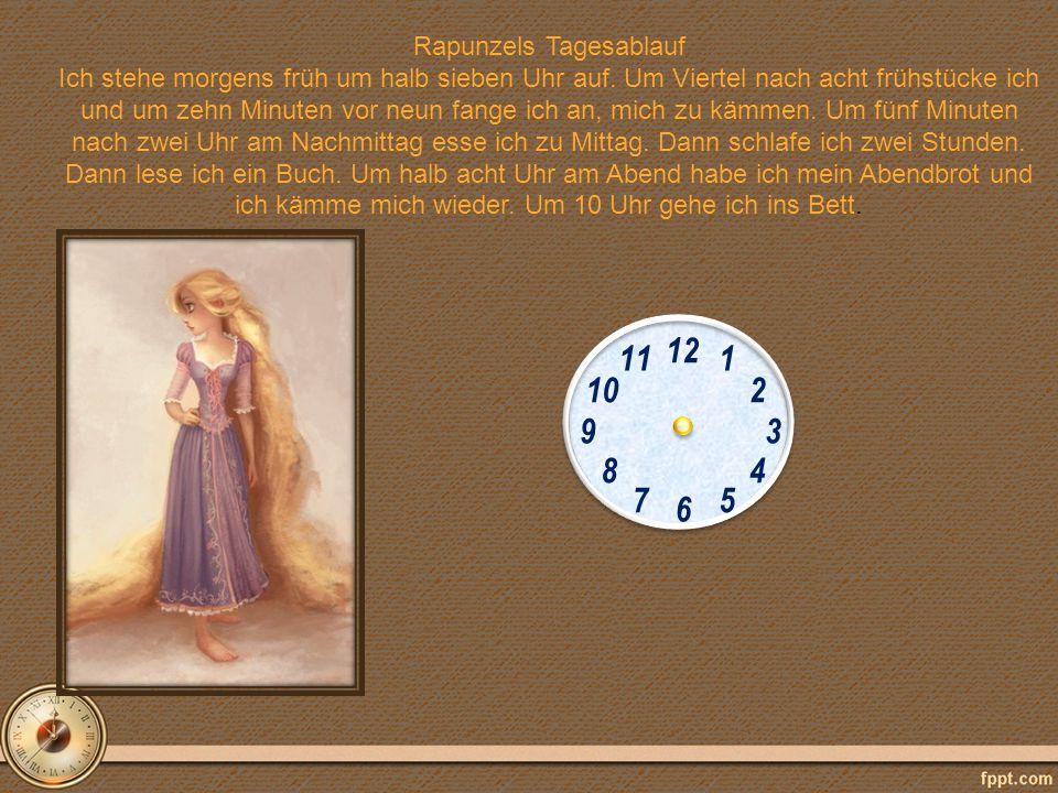 Rapunzels Tagesablauf Ich stehe morgens früh um halb sieben Uhr auf.
