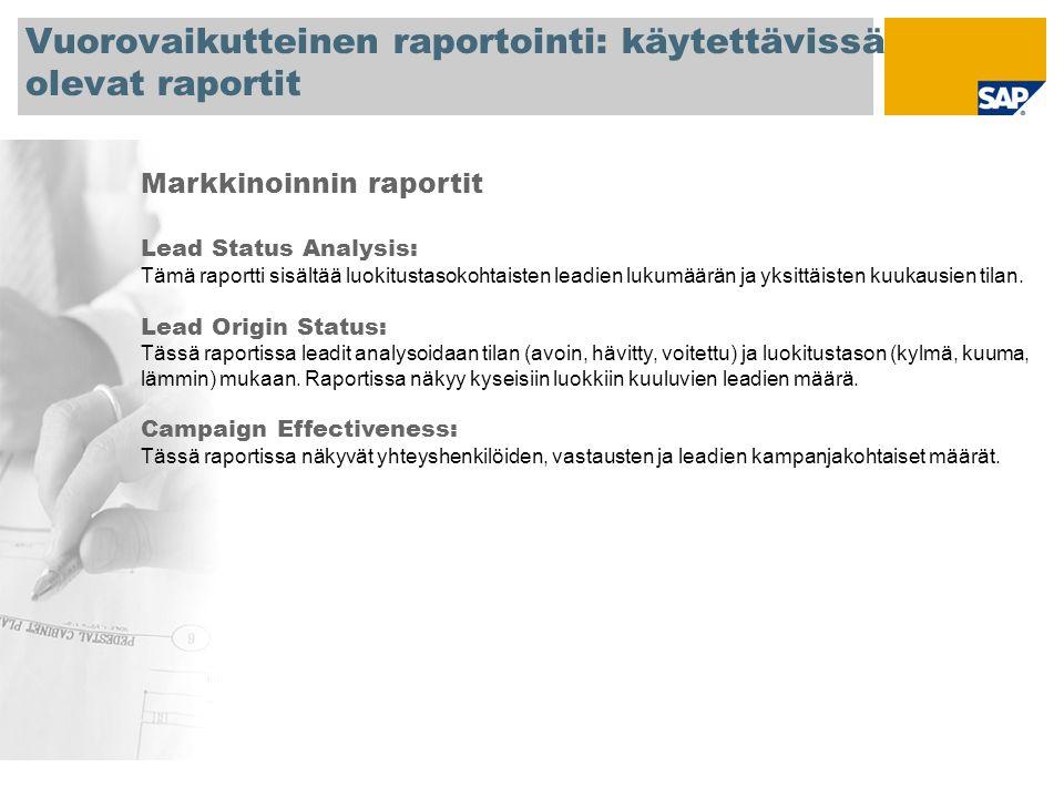 Vuorovaikutteinen raportointi: käytettävissä olevat raportit Markkinoinnin raportit Lead Status Analysis: Tämä raportti sisältää luokitustasokohtaisten leadien lukumäärän ja yksittäisten kuukausien tilan.
