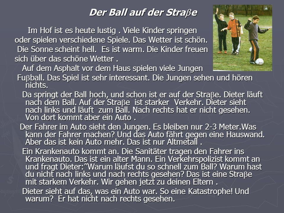 Der Ball auf der Stra  e Der Ball auf der Stra  e Im Hof ist es heute lustig.