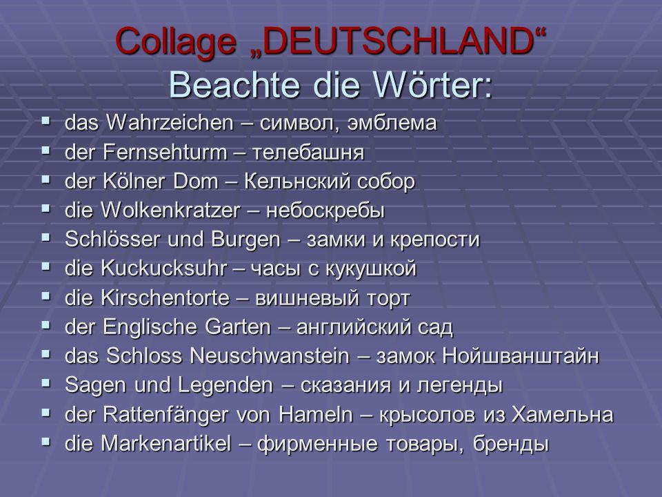 """Collage """"DEUTSCHLAND"""" Beachte die Wörter:  das Wahrzeichen – символ, эмблема  der Fernsehturm – телебашня  der Kölner Dom – Кельнский собор  die W"""