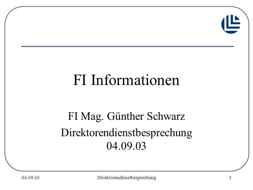 04.09.03Direktorendienstbesprechung1 FI Informationen FI Mag.