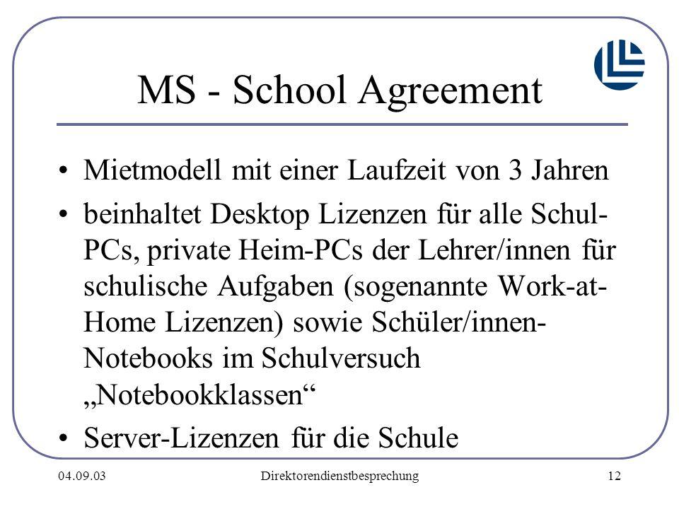 """04.09.03Direktorendienstbesprechung12 MS - School Agreement Mietmodell mit einer Laufzeit von 3 Jahren beinhaltet Desktop Lizenzen für alle Schul- PCs, private Heim-PCs der Lehrer/innen für schulische Aufgaben (sogenannte Work-at- Home Lizenzen) sowie Schüler/innen- Notebooks im Schulversuch """"Notebookklassen Server-Lizenzen für die Schule"""