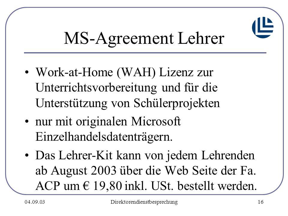 04.09.03Direktorendienstbesprechung16 MS-Agreement Lehrer Work-at-Home (WAH) Lizenz zur Unterrichtsvorbereitung und für die Unterstützung von Schülerprojekten nur mit originalen Microsoft Einzelhandelsdatenträgern.