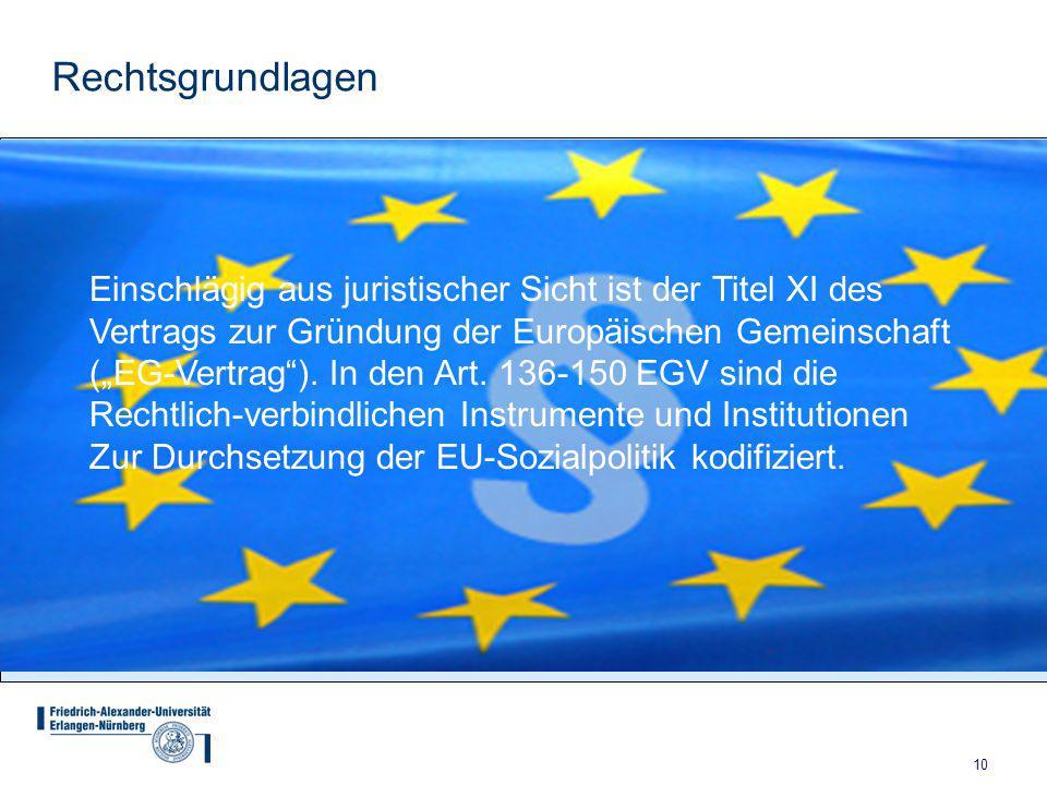 """10 Rechtsgrundlagen Einschlägig aus juristischer Sicht ist der Titel XI des Vertrags zur Gründung der Europäischen Gemeinschaft (""""EG-Vertrag )."""