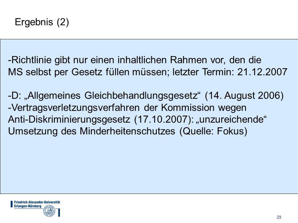 """29 Ergebnis (2) -Richtlinie gibt nur einen inhaltlichen Rahmen vor, den die MS selbst per Gesetz füllen müssen; letzter Termin: 21.12.2007 -D: """"Allgemeines Gleichbehandlungsgesetz (14."""