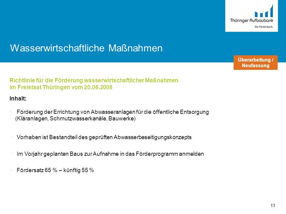 Richtlinie für die Förderung wasserwirtschaftlicher Maßnahmen im Freistaat Thüringen vom 20.06.2008 Inhalt: · Förderung der Errichtung von Abwasseranl
