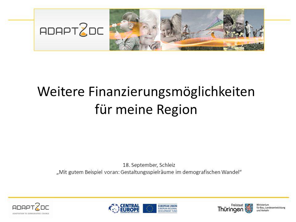"""Weitere Finanzierungsmöglichkeiten für meine Region 18. September, Schleiz """"Mit gutem Beispiel voran: Gestaltungsspielräume im demografischen Wandel"""""""