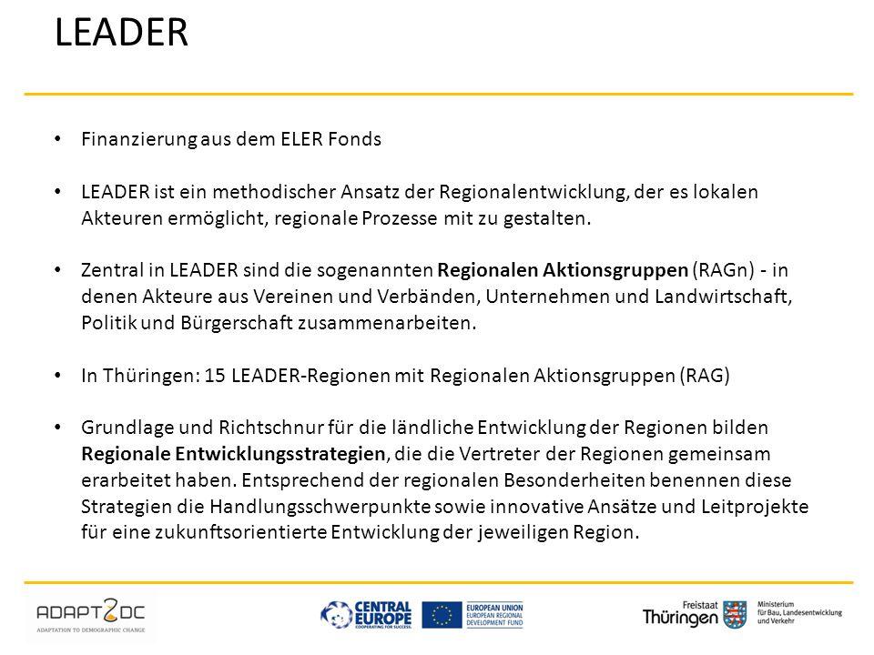 Finanzierung aus dem ELER Fonds LEADER ist ein methodischer Ansatz der Regionalentwicklung, der es lokalen Akteuren ermöglicht, regionale Prozesse mit
