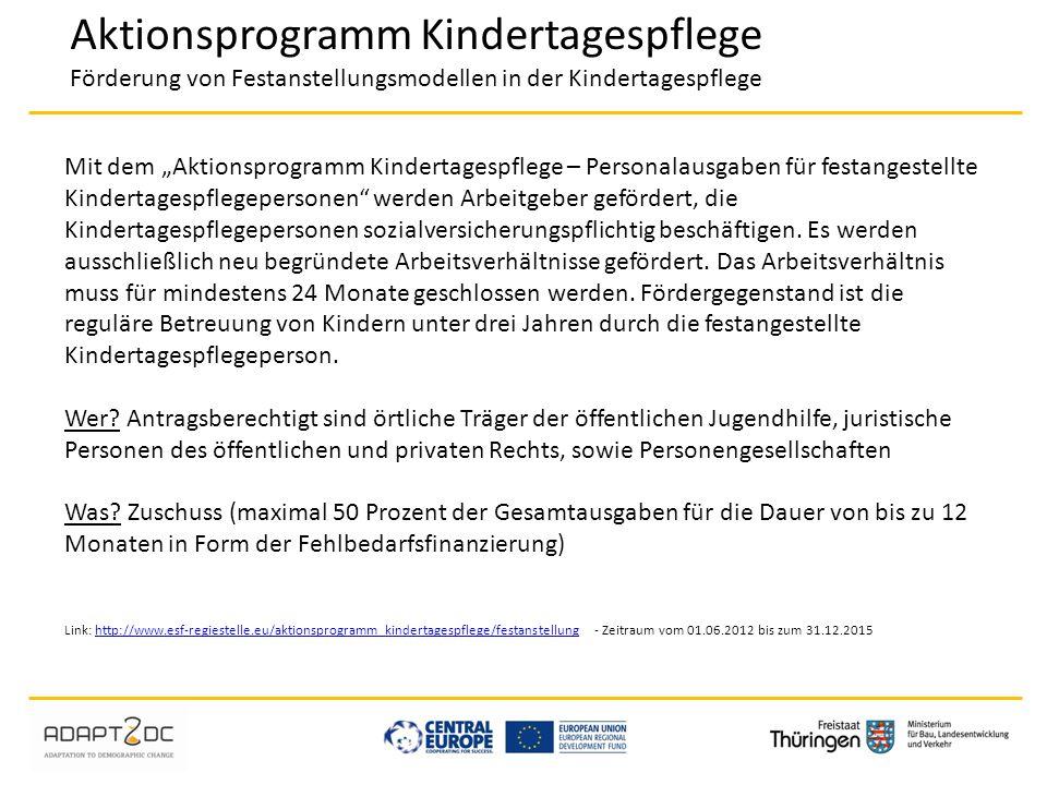 """Aktionsprogramm Kindertagespflege Förderung von Festanstellungsmodellen in der Kindertagespflege Mit dem """"Aktionsprogramm Kindertagespflege – Personal"""