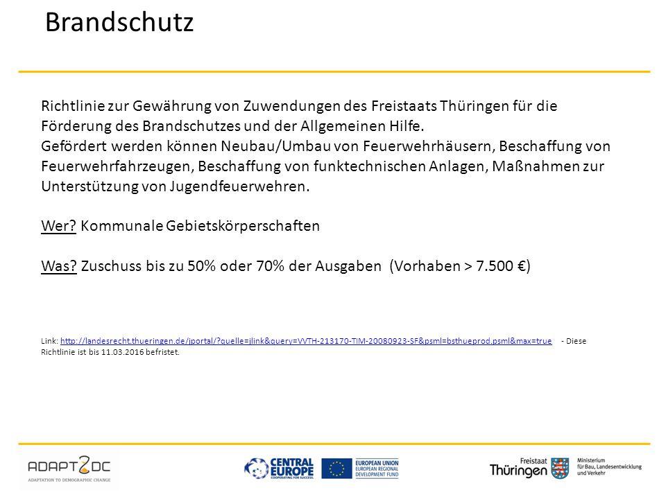 Brandschutz Richtlinie zur Gewährung von Zuwendungen des Freistaats Thüringen für die Förderung des Brandschutzes und der Allgemeinen Hilfe. Gefördert