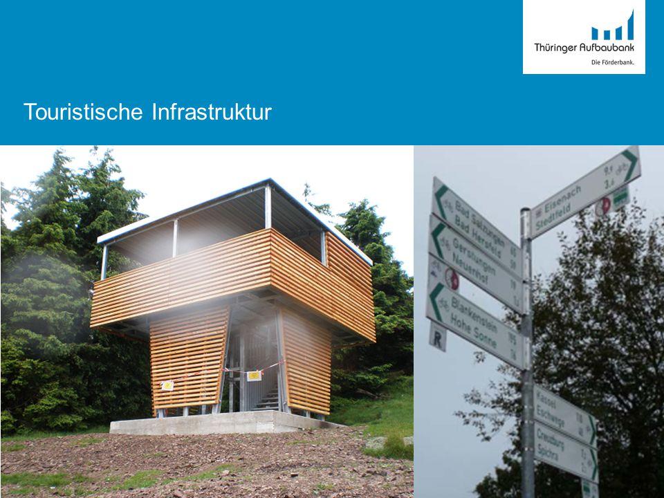 Thüringer GRW-Richtlinie, Teil II – Wirtschaftsnahe Infrastruktur vom 24.02.2009, hier Tz 2.1.7 Inhalt: ·Förderung der Geländeerschließung für den Tourismus und Errichtung von öffentlichen Einrichtungen des Tourismus u.a.