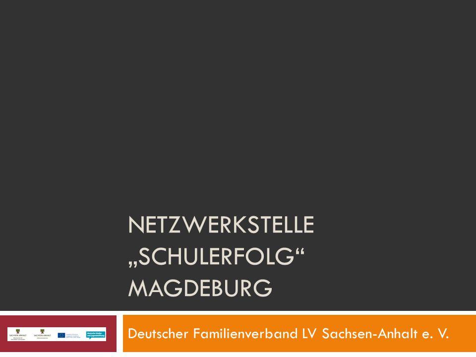 """NETZWERKSTELLE """"SCHULERFOLG"""" MAGDEBURG Deutscher Familienverband LV Sachsen-Anhalt e. V."""