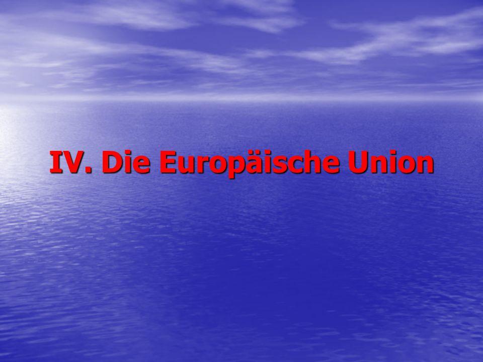 1. Die politische Struktur der EU 1) Drei (ehemalige) Säulen der EU
