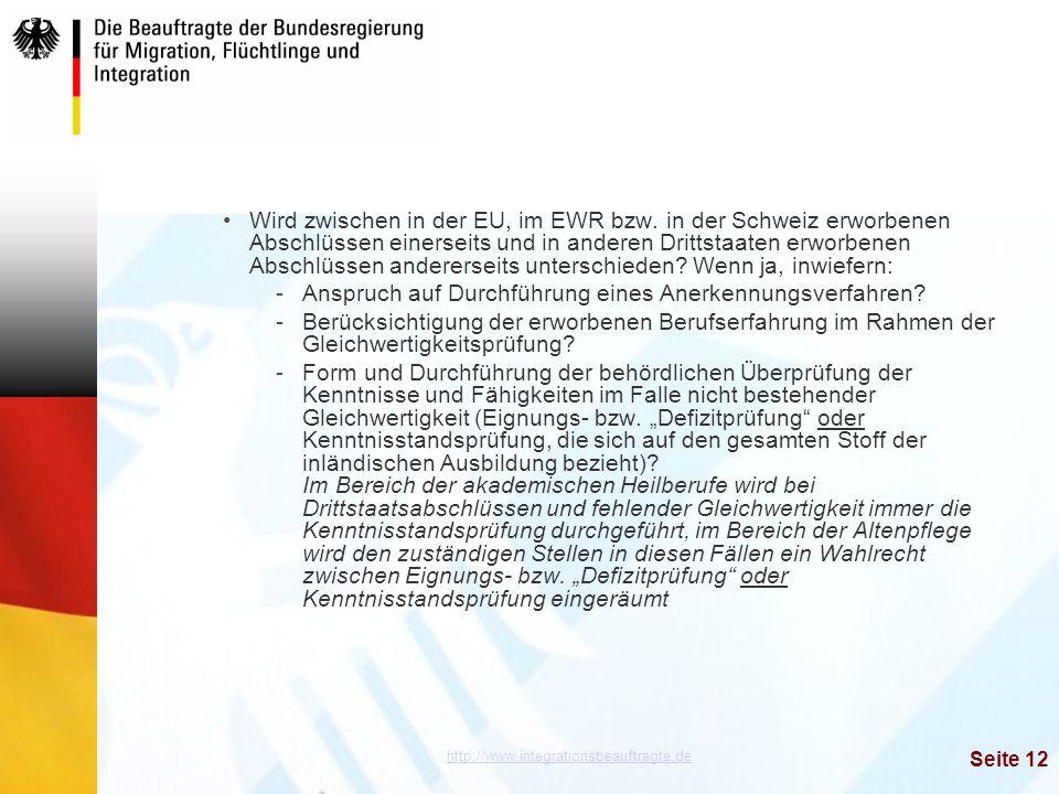 http://www.integrationsbeauftragte.de Seite 12 Wird zwischen in der EU, im EWR bzw. in der Schweiz erworbenen Abschlüssen einerseits und in anderen Dr