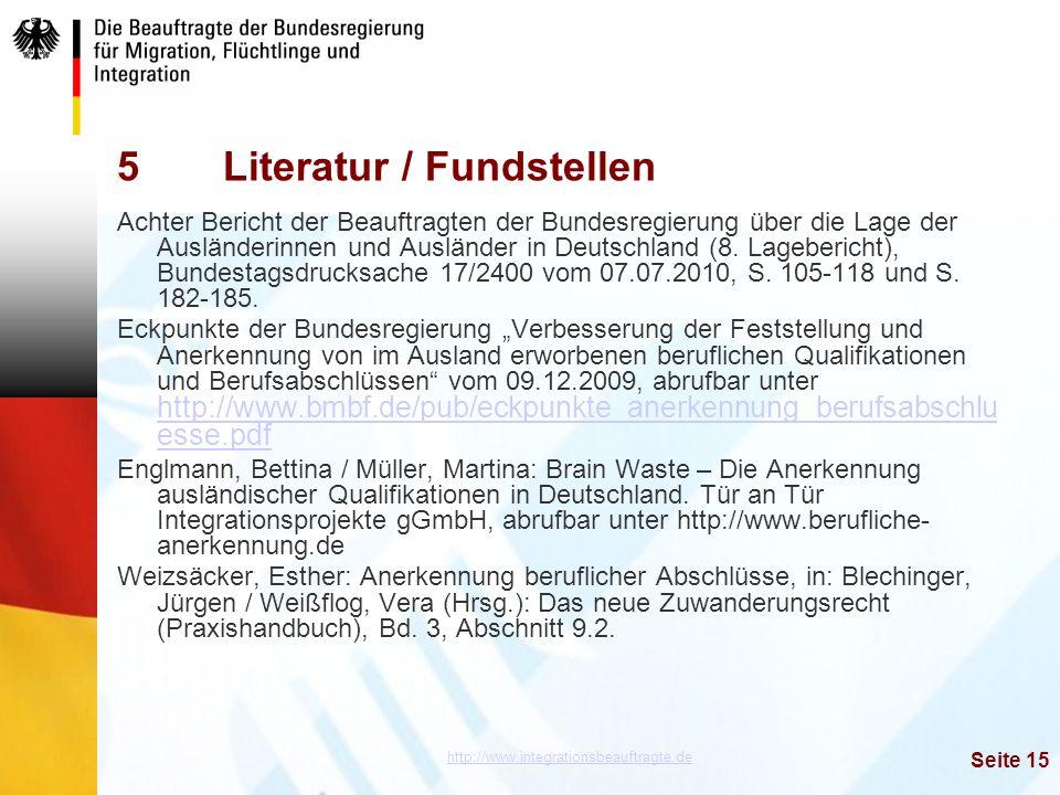 http://www.integrationsbeauftragte.de Seite 15 5Literatur / Fundstellen Achter Bericht der Beauftragten der Bundesregierung über die Lage der Auslände