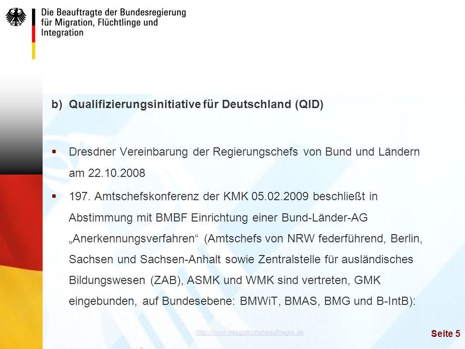 http://www.integrationsbeauftragte.de Seite 5 b)Qualifizierungsinitiative für Deutschland (QID)  Dresdner Vereinbarung der Regierungschefs von Bund u