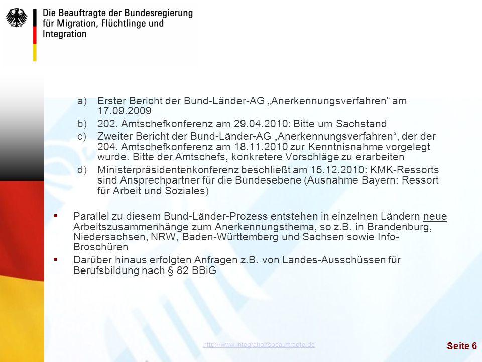 """http://www.integrationsbeauftragte.de Seite 6 a)Erster Bericht der Bund-Länder-AG """"Anerkennungsverfahren"""" am 17.09.2009 b)202. Amtschefkonferenz am 29"""