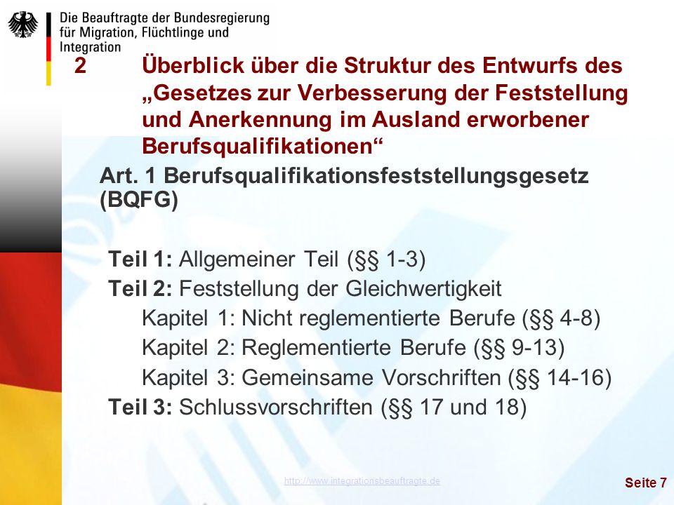 """http://www.integrationsbeauftragte.de Seite 7 2Überblick über die Struktur des Entwurfs des """"Gesetzes zur Verbesserung der Feststellung und Anerkennun"""