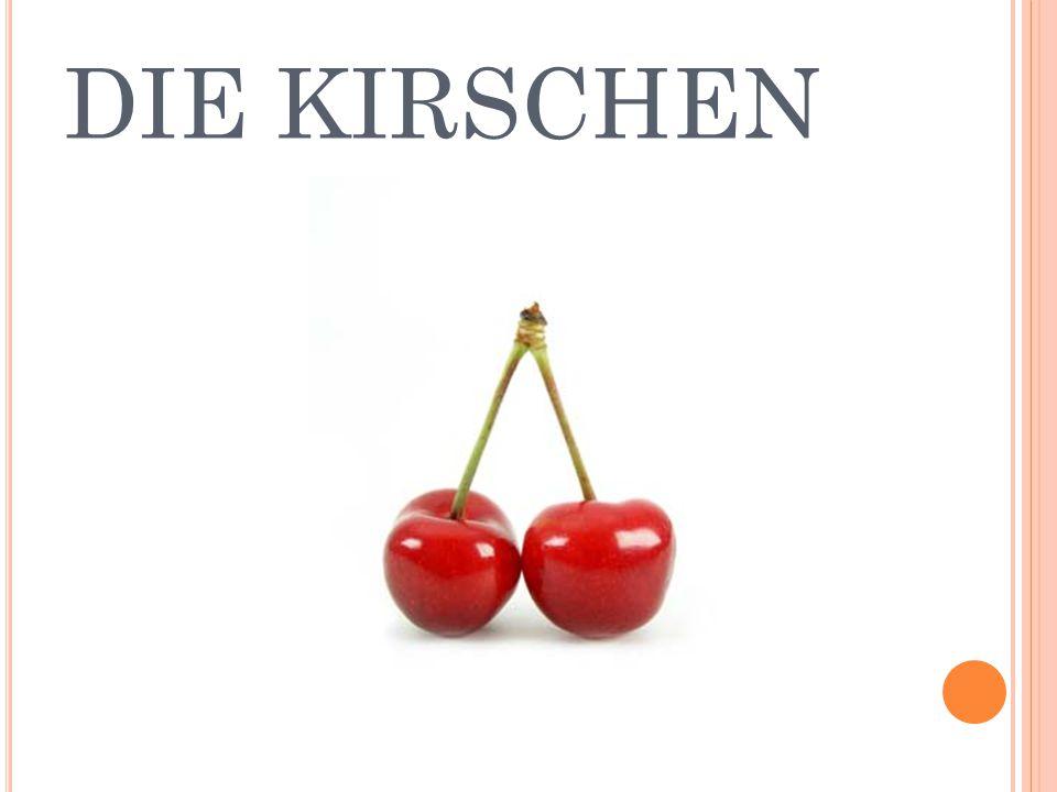 DIE KIRSCHEN