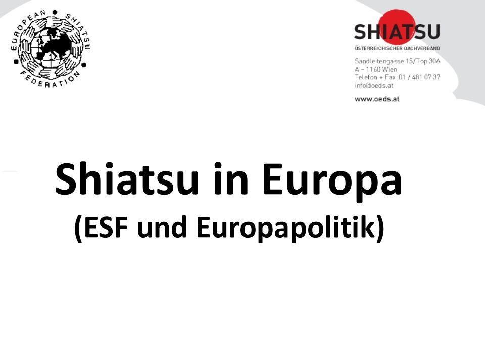 Shiatsu in Europa (ESF und Europapolitik)