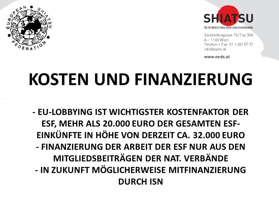 - EU-LOBBYING IST WICHTIGSTER KOSTENFAKTOR DER ESF, MEHR ALS 20.000 EURO DER GESAMTEN ESF- EINKÜNFTE IN HÖHE VON DERZEIT CA.