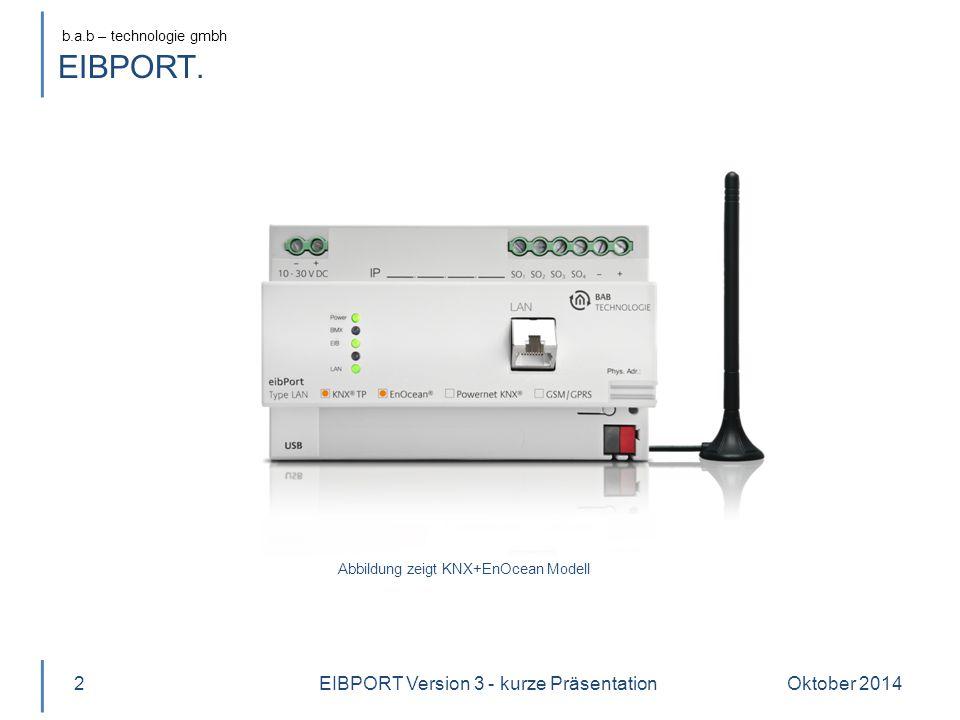 b.a.b – technologie gmbh Oktober 20143 Produktname EIBPORT LAN Version 3 Varianten a.