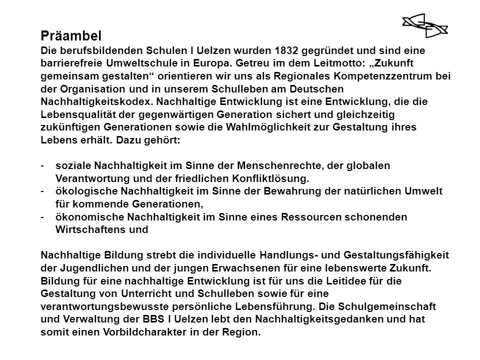 """Präambel Die berufsbildenden Schulen I Uelzen wurden 1832 gegründet und sind eine barrierefreie Umweltschule in Europa. Getreu im dem Leitmotto: """"Zuku"""