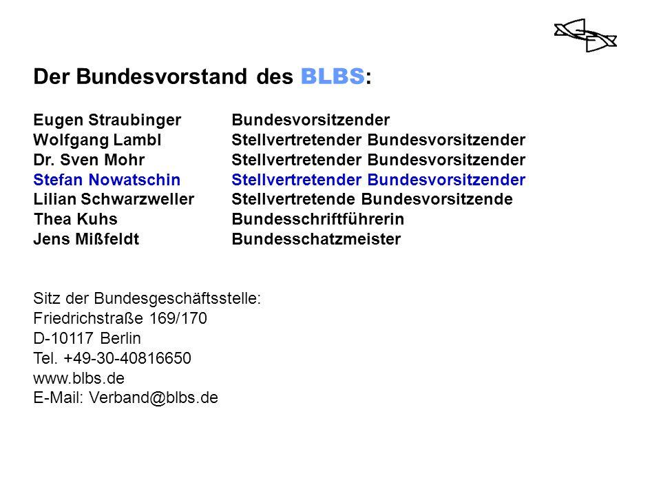 Der Bundesvorstand des BLBS : Eugen StraubingerBundesvorsitzender Wolfgang LamblStellvertretender Bundesvorsitzender Dr. Sven MohrStellvertretender Bu
