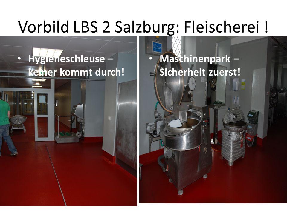 Vorbild LBS 2 Salzburg: Fleischerei ! Hygieneschleuse – keiner kommt durch! Maschinenpark – Sicherheit zuerst!