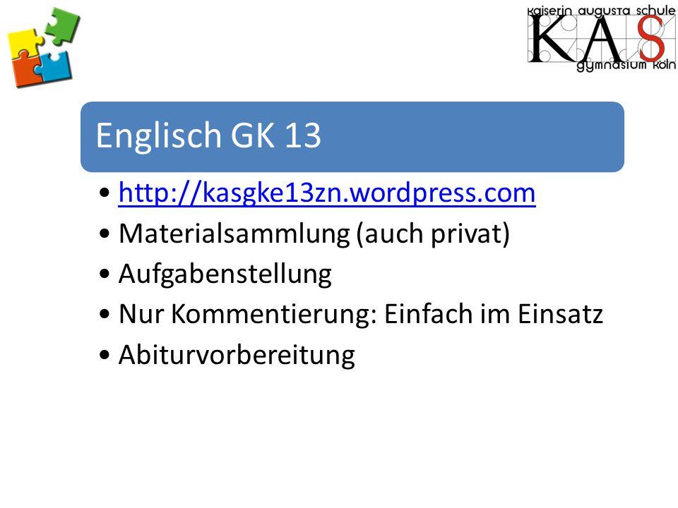 Englisch GK 13 http://kasgke13zn.wordpress.com Materialsammlung (auch privat) Aufgabenstellung Nur Kommentierung: Einfach im Einsatz Abiturvorbereitun